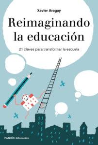 portada_reimaginando-la-educacion_xavier-aragay_201705301845